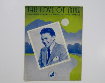 Vintage Frank Sinatra This Love of Mine Sheet Music 40s 50s song book musician singer blue eyes swing jazz Tommy Dorsey