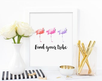 Office print,find your tribe,watercolor print,flamingo print,inspirational print,bird print,blogger print,instant download