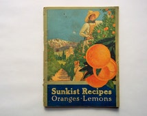 Sunkist Recipes 1916 Booklet, Unique Recipes for Oranges and Lemons, Tested and Compiled by Miss Alice Bradley, 64 Pages