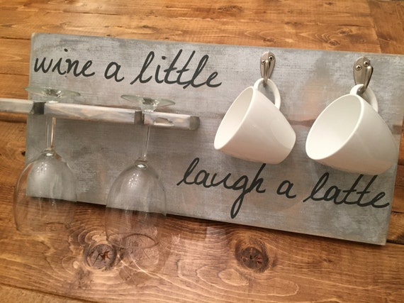 Wine a Little, Laugh a Latte / Wood Sign / Coffee and Wine Glass Holder
