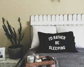 I'd Rather Be Sleeping Pillow Case (Set of 2) FREE US SHIPPING