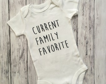 Current Family Favorite Onesie // Current Family Favorite // New Baby Gift // Gender Neutral Gift // Baby Shower Gift // Funny Baby Onesie