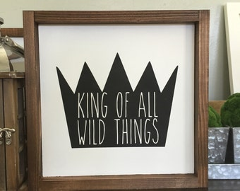 King of all wild things Wood Sign, Where the Wild Things Are Wood Sign