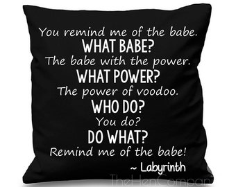 Quote Cushion Cover You Remind Me Of The Babe Quote Power Of Voodoo Quote Labyrinth quote David Bowie Quote Song Quote Cushion Bowie Gift