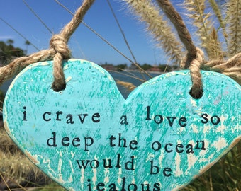 I Crave A Love So Deep The Ocean Would Be Jealous, Love, Double Sided Wood Heart, Beach Decor, Distressed Ornament, Mermaid, Bond Love