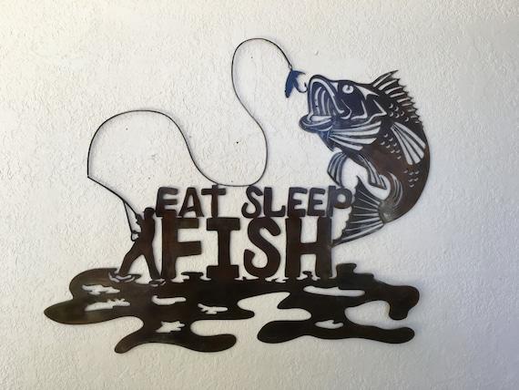 Eat Sleep Fish Fishing Sign Fishing Art Metal Art