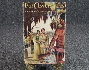Fort Everglades A Novel Of Raid And Retaliation In A Ghostly Water World C. 1951