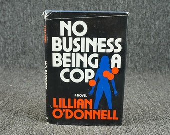 No Business Being A Cop By Lillian O'donnell C. 1978