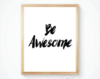 Motivational poster, Be Awesome, Inspirational print, typography print, Be Awesome print, Quote prints, Quote wall art, Typography quote