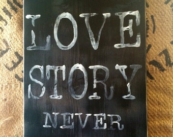 A True Love Story Never Ends/ Rustic sign/ Anniversary/wedding/valentine