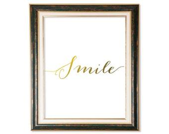 Smile, Smile Art, Smile Print, Faux Gold Foil Print, Smile Sign, Typography Print