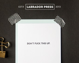Don't F**k This Up Greeting Card
