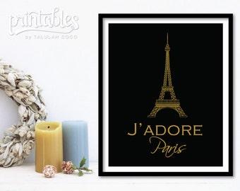 Printable J'adore Paris Poster - I love Paris Art Print - Eiffel Tower Wall Art - French Home Decor - Paris Wall Decor - Black and Gold Art