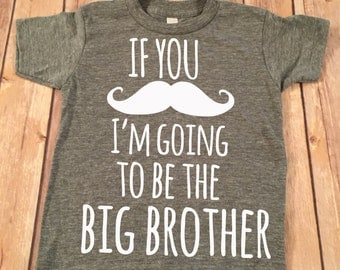 If you Mustache Big Brother Shirt,Personalized Shirt Sibling Shirts Brother Shirt Pregnancy Announcement Shirt Baby Announcement Shirt