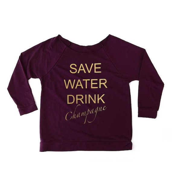 SAVE WATER DRINK Champagne, Christmas Gift, Christmas Sweatshirt, Funny Sweatshirt, Gift for Her, Off the Shoulder Sweatshirt, Funny Shirts