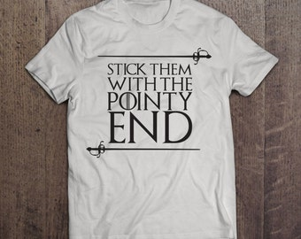 Stick Them With The Pointy End - Game of Thrones T-shirt