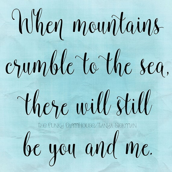 SVG, DXF & PNG - When mountains crumble to the sea, there will still be you and me