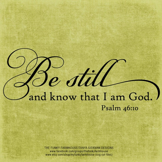 SVG, DXF & PNG - Be Still and know that I am God.