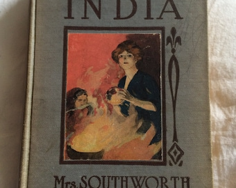 VINTAGE! 1912 copy of 'India: The Pearl of Pearl River'  by Mrs. Southworth