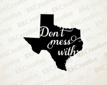 texas svg - dont mess with texas state svg file - vector file - cut file - silhouette - vinyl cut file - state svg - eps cut file - dxf file