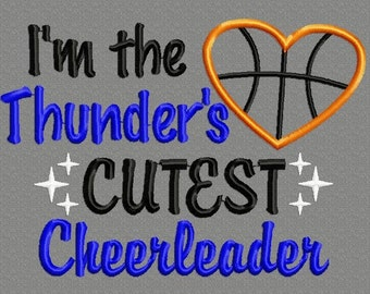 Buy 3 get 1 free!  I'm the thunder's cutest cheerleader applique embroidery design, thunder basketball, 5x7 4x4