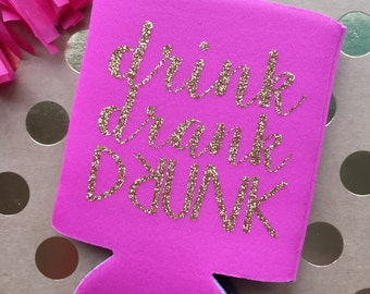 Drink Drank Drunk   Bachelorette Coozie Cozy Can Cooler