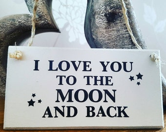 I Love You To The Moon And Back Sign, Plaque, Shabby Chic Hanging Sign, Wall Hanging, Home Décor, Gift For The Home, Gift For Loved One