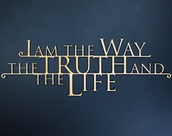 I  Am the Way, the Truth and the Life  - Wooden 3D Wallhanging - John 14 : 6 - Bible Verse Wallhangings