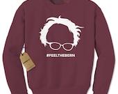 Crewneck Feel the Bern Long Sleeve Bernie Sanders Sweatshirt #1229 by Expression Tees Trending Clothing / Apparel USA Seller