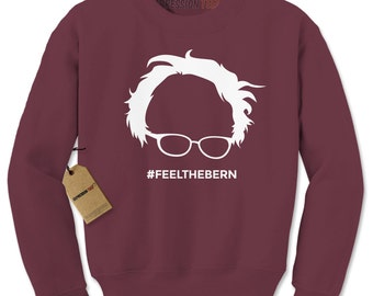 Crewneck Feel the Bern Long Sleeve Bernie Sanders Sweatshirt #1229 by Expression Tees Trending Clothing / Apparel USA Seller