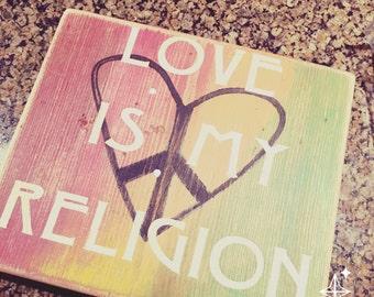 Love is My Religion Handmade sign