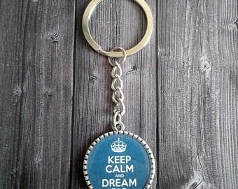 Keep calm and dream big cute keychain