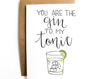 You are the Gin to my Tonic - Funny Birthday Anniversary Relationship card - Just because - Friendship - Gin and Tonic - Naughty Narwhal G&T