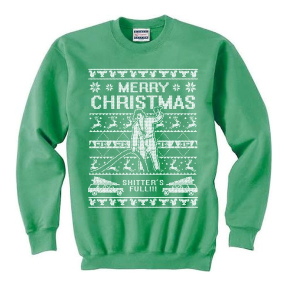Merry Christmas Shitters Full Quote: Shitters Full Ugly Christmas Sweater Cousin Eddie Crewneck