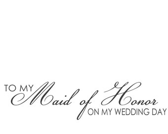 To My MAID/MATRON of HONOR - Note Card