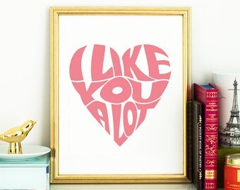 Valentines sign I like you a lot PRINTABLE art,valentines day decor,gift for her,gift for him,printable decor,printable women gift