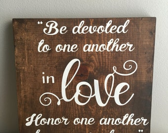 Romans 12:10 - Be Devoted to One Another in Love - Rustic Wedding Sign - Wedding Gift - Rustic Wedding Decor