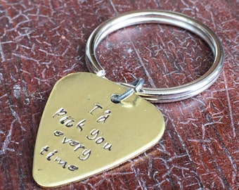 I'd pick you every time - hand stamped brass guitar pick key chain ring gift - aluminum copper or brass - Gift under 10 dollars