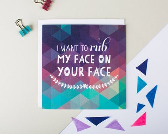 Funny Anniversary Card - Best Friend Card - Rub My Face On Your Face - Friendship Card - Funny Love Card - Funny Valentine Card