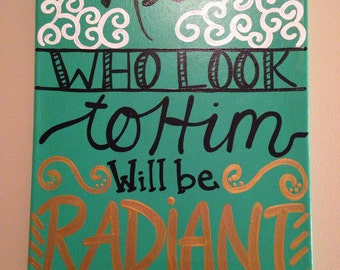 All to Look to Him will Be Radiant Canvas Painting