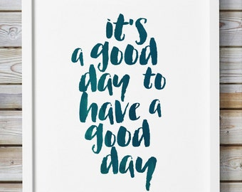 Quote Wall Art It's a good day to have a good day Inspirational Art Printable Quote Letterpress Scripture Motivational 24x36 Print PRINTABLE