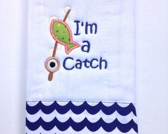 I'm a Catch, Handmade, embroidered and appliqued burp cloth.