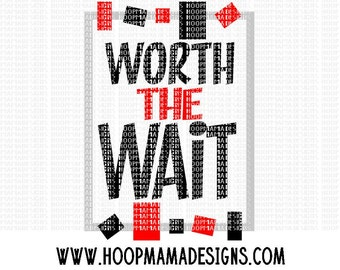 Worth The Wait - BOY - SVG DXF eps and png Files for Cutting Machines Cameo or Cricut