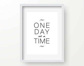 One Day At A Time Print, Inspirational Quote, Motivational Art, Digital Print, Wall Art, Black & White, Modern Typography, Instant Download