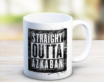 STRAIGHT OUTTA AZKABAN, Harry Potter Mug, Harry Potter Inspired, Harry Potter Mug, Message mugs, Prisoner of Azkaban mug, azkaban art