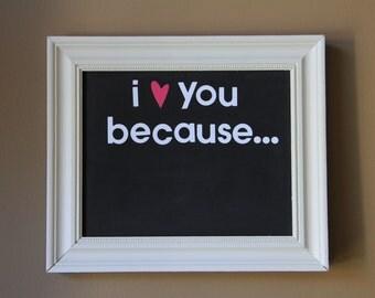 I Love You Because Chalkboard - Rustic Chalkboard - Framed Chalkboard - I Love You Because Sign - Chalkboard Sign - Chalkboard Frame - Love