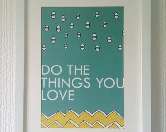 Do the things you love A4 print (Second)