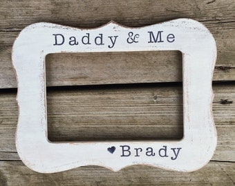 father's day frame, fathers frame, father's day gift, gift for dad, daddy gift, daddy and me, grandpa gifts, gifts for poppa