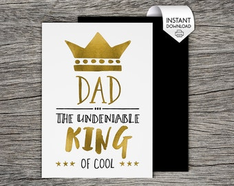 Father's Day Card - Dad, the undeniable King of Cool  - Printable Card - Dad, Daddy, Father