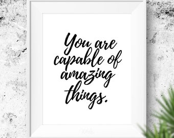 You Are Capable of Amazing Things PRINTABLE Art, Quote Print, Typography Poster, Inspirational Motivational Wall Art, Black and White Poster